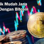 Teknik Mudah Jana Duit Dengan Bitcoin
